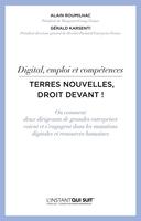 G.Karsenti, A.Roumilhac - Digital, emploi et compétences - Terres nouvelles, droit devant !