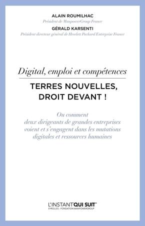 G.Karsenti, A.Roumilhac- Digital, emploi et compétences - Terres nouvelles, droit devant !