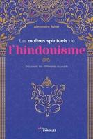 - Les maîtres spirituels de l'hindouisme