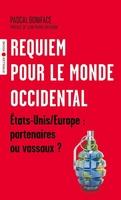 - Requiem pour le monde occidental