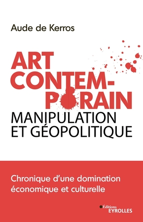 Art contemporain, manipulation et géopolitique