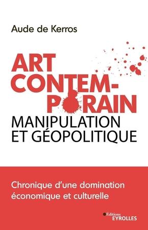 A.de Kerros- Art contemporain, manipulation et géopolitique