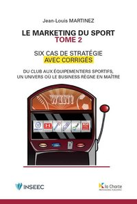 Le marketing du sport - Tome 2