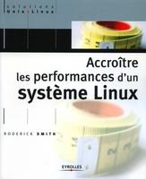 Roderick W. Smith - Accroitre les performances d'un systeme linux