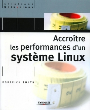 Roderick W. Smith- Accroitre les performances d'un systeme linux