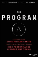 The program: lessons from elite military units for creating and sustaining high performance leaders