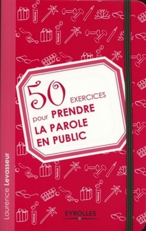 Laurence Levasseur- 50 exercices pour prendre la parole en public