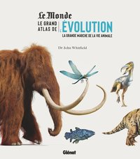 Le grand atlas de l'évolution