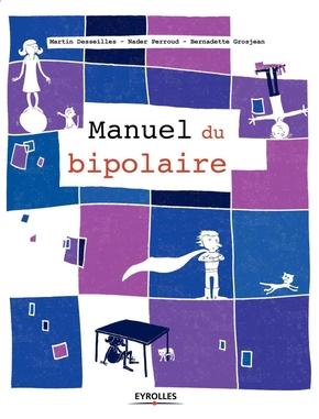 M.Desseilles, N.Perroud, B.Grosjean- Le manuel du bipolaire