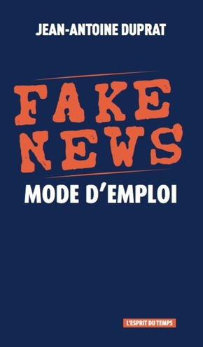 Fake news,  mode d'emploi