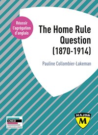 Agrégation anglais 2020. the home rule question (1870-1914)