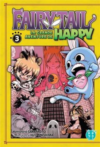 Fairy tail - la grande aventure de happy - Tome 3
