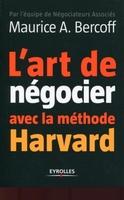 M.Bercoff - L'art de négocier avec la méthode harvard