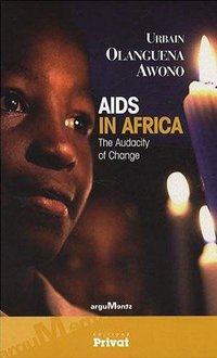 Aids in africa the audacity of change