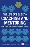 Leader's guide to coaching and mentoring (the)