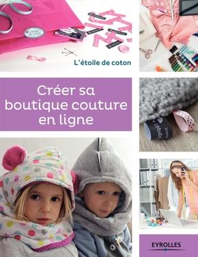 A.Bénonie, A.Malfilâtre- Créer sa boutique couture en ligne