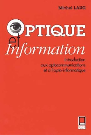 Optique et information : introduction aux optocommunications et à l'opto-informatique