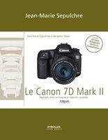 J.-M.Sepulchre, B.Favier - Le Canon 7D Mark II