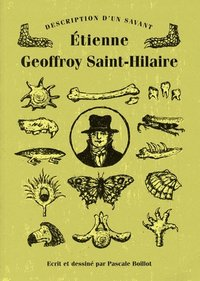 Description d'un savant - Etienne Geoffroy Saint-Hilaire