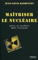 J.-L.Basdevant - Maîtriser le nucléaire