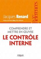J.Renard - Comprendre et mettre en oeuvre le contrôle interne