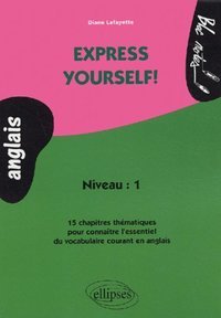 Express yourself! - Anglais - Niveau 1