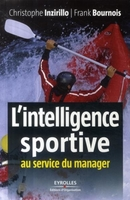 Christophe Inzirillo, Frank Bournois - L'intelligence sportive au service du manager