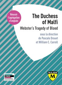 Agrégation anglais 2020. the duchess of malfi: webster's tragedy of blood