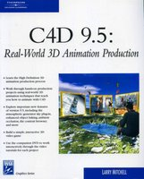 C4D 9.5 : Real-World Animation Production