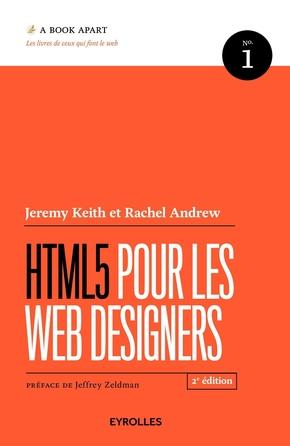Jeremy Keith, Rachel Andrew- HTML5 pour les web designers