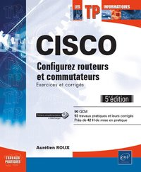 Cisco - Configurez routeurs et commutateurs