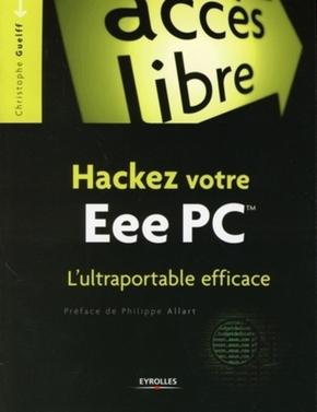 Christophe Guelff- Hackez votre eee pc. l'ultraportable efficace