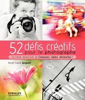 Jacquart, Anne-Laure - 52 défis créatifs pour le photographe