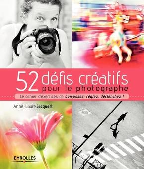 Jacquart, Anne-Laure- 52 défis créatifs pour le photographe