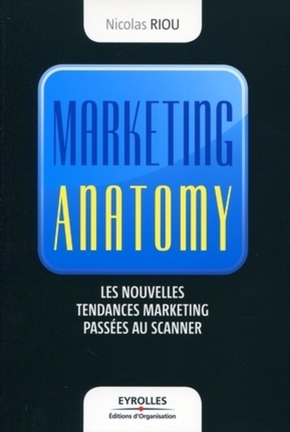 Nicolas Riou- Marketing anatomy