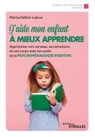 Marina Failliot-Laloux - J'aide mon enfant à mieux apprendre