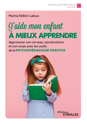 M.Failliot-Laloux- J'aide mon enfant à mieux apprendre