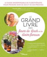 Pascale Millier - Le grand livre des fleurs de bach et autres élixirs floraux