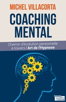 Le coaching mental. chemin d'évolution personnelle à travers l'art de l'hypnose