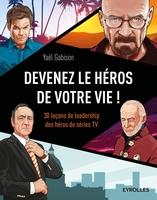 Y.Gabison - Devenez le héros de votre vie !