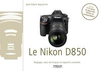 J.-M.Sepulchre - Le Nikon D850