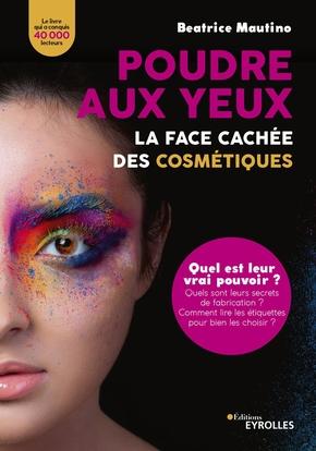 B.Mautino- Poudre aux yeux : la face cachée des cosmétiques