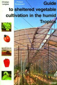 Guide to sheltered vegetable cultivation in humid Tropics