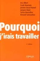 E.Albert, F.Bournois, J.Duval-Hamel, J.Rojot, S.Roussillon, R.Sainsaulieu - Pourquoi j'irais travailler
