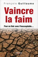 François GUILLAUME - Vaincre la faim
