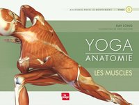 Yoga anatomie - Tome 1 - Les muscles