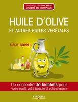 Marie Borrel - Huile d'olive et autres huiles végétales