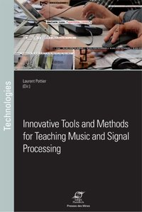 Innovative Tools and Methods for Teaching Music and Signal Processing