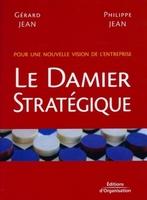 Gérard Jean, Philippe Jean - Le damier stratégique