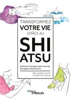 B.Bouheret, C.Enkaoua - Transformez votre vie grâce au Shiatsu